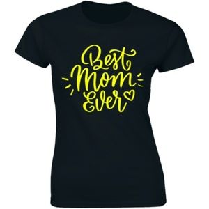 Best Mom Ever Mothers Day Birthday Gift T-shirt